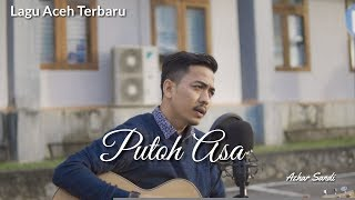 Download lagu Lagu Aceh Terbaru - Putoh Asa - Azhar Sandi - Cover By : Fadhil Mjf Feat Dm Cover