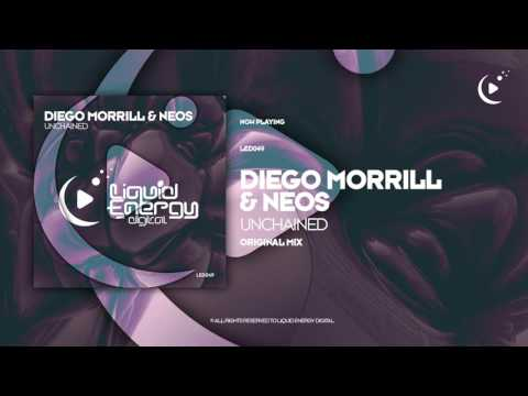Diego Morrill & Neos - Unchained (Original Mix) [Liquid Energy Digital]
