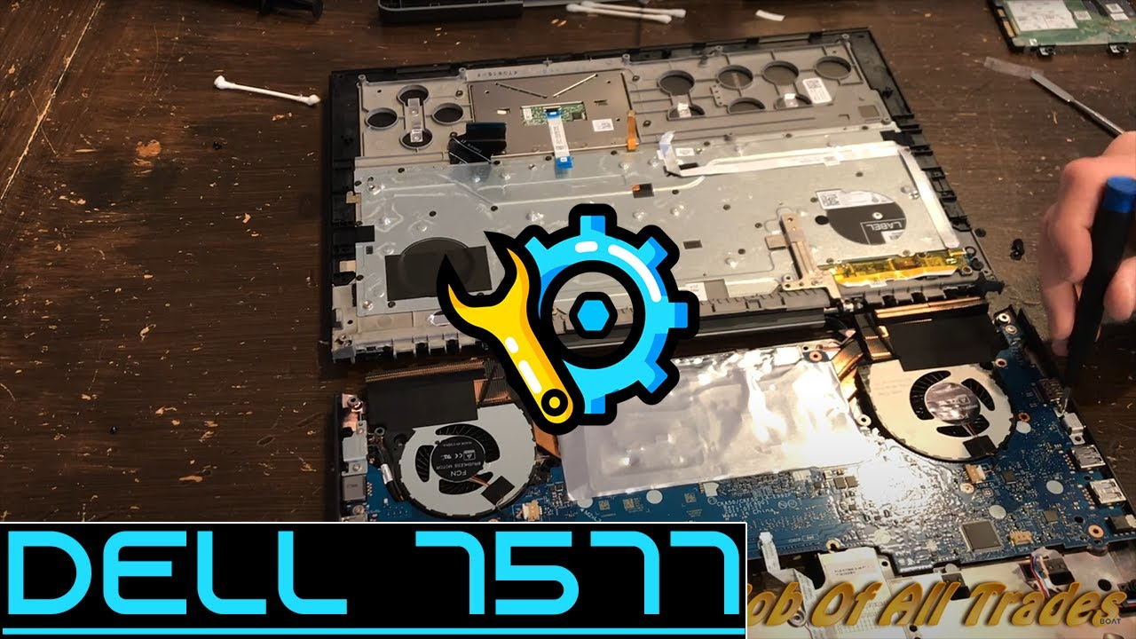 Dell 7577 Teardown, Repaste and Assembly! (Edited for time)