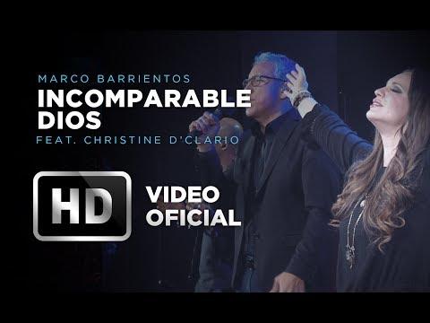Incomparable Dios - Marco Barrientos (Feat. Christine D'Clario) - El Encuentro