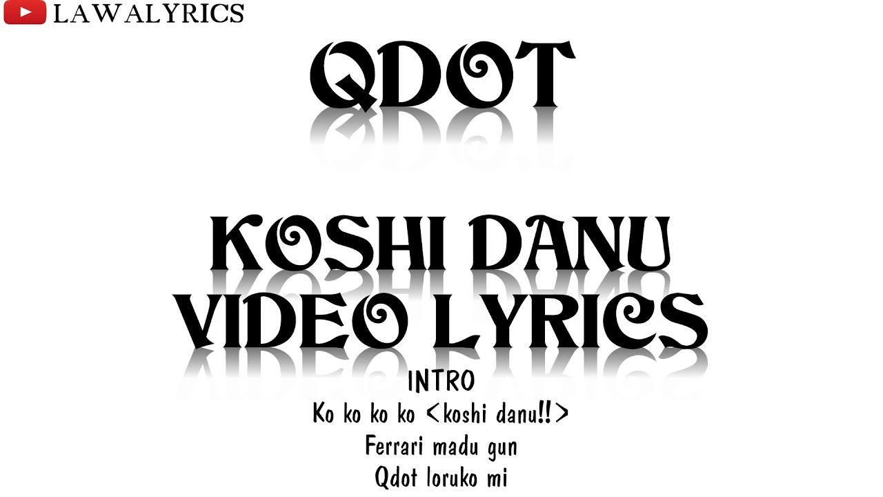 Qdot - Koshi danu lyrics