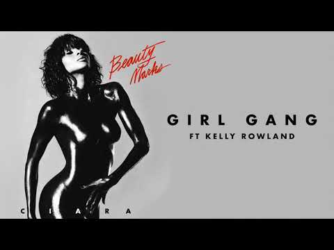 Ciara - 'Girl Gang' ft Kelly Rowland