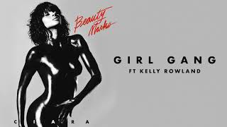 "Ciara - ""Girl Gang"" ft Kelly Rowland"
