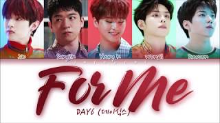 Gambar cover DAY6 (데이식스) - For Me (Color Coded Lyrics Eng/Rom/Han/가사)