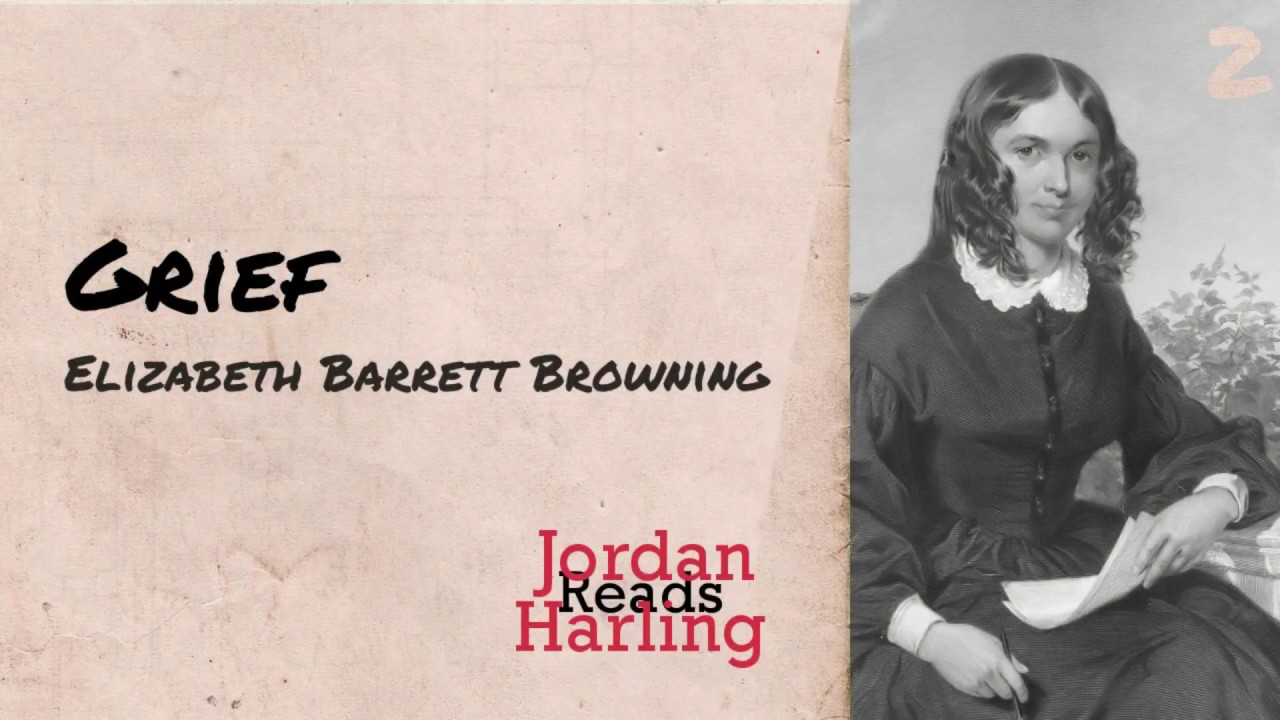 analysis of grief by elizabeth barrett browning --elizabeth barrett browning grief analysis of first stanza analysis of second stanza analysis of third stanza true grief is draining on all emotions because there is.