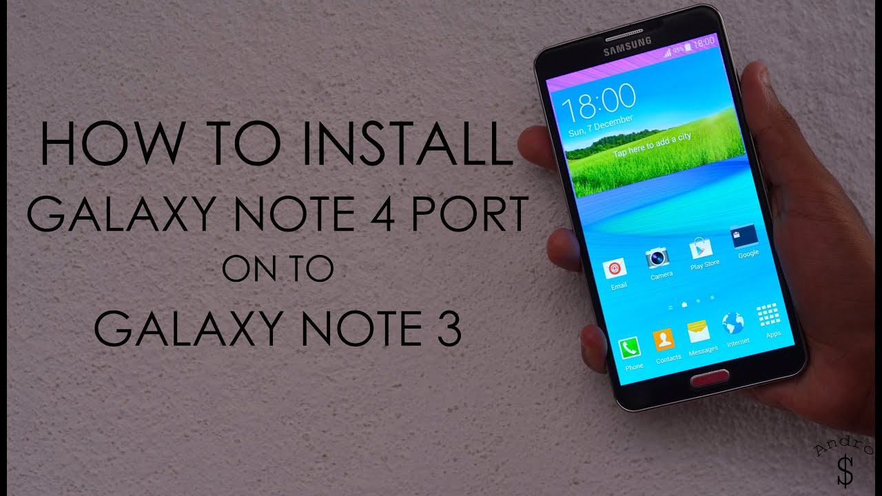 HOW TO : Install the Galaxy Note 4 Port on to the Galaxy Note 3