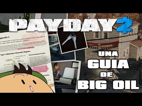 [Payday 2] Una guía completa de Big Oil