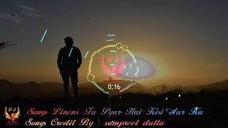 Tu Pyar Hai Kisi Aur Ka-Sampreet dutta | DJ Sunny Production  2020