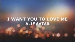 Alif Satar - I Want You To Love Me (OST Kau Yang Pertama) | Lirik