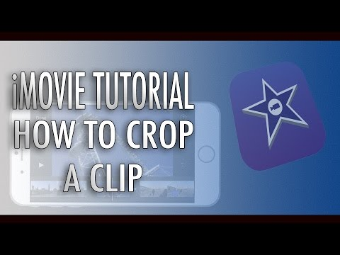 iMovie Tutorial -  How to Crop A Clip