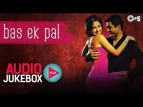Bas Ek Pal - Full Songs Jukebox | Juhi, Urmila, Jimmy, Sanjay Suri