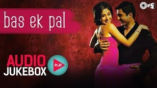 Bas Ek Pal - Full Songs Jukebox | Juhi, Urmila, Jimmy, Sanjay Suri