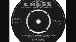 Etta James - I Worship The Ground You Walk On
