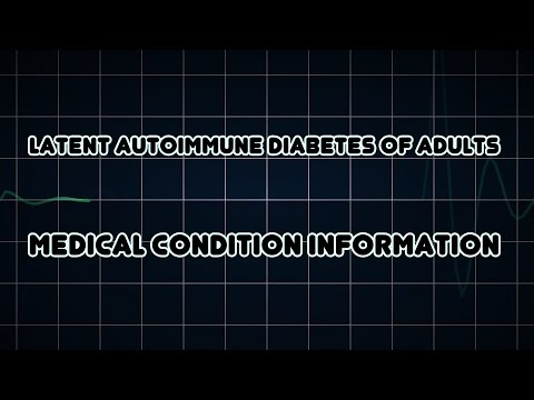 Latent autoimmune diabetes of adults (Medical Condition)