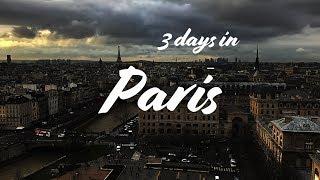 3 Days In Paris (Cinematic Travel Video)