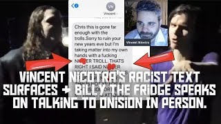 Vincent Nicotra's Racist Text Surfaces & Billy The Fridge Speaks On His Livestream With Onision!