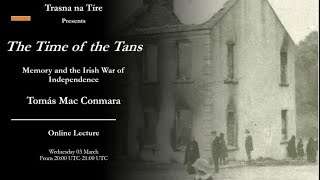 Lecture 117: Memory and the War of Independence by Tomás Mac Conmara