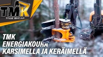 TMK Energiakoura karsimella ja joukkokeräimellä // TMK Tree Shear