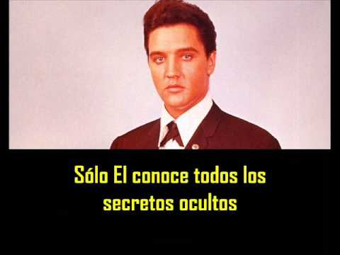 ELVIS PRESLEY - Known only to Him ( con subtitulos en español ) BEST SOUND