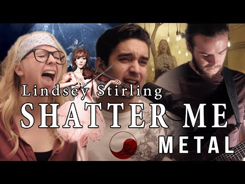 Shatter Me - Lindsey Stirling / Lzzy Hale ☯ METAL VERSION (Rabin Miguel ft. Emily & Nathan)