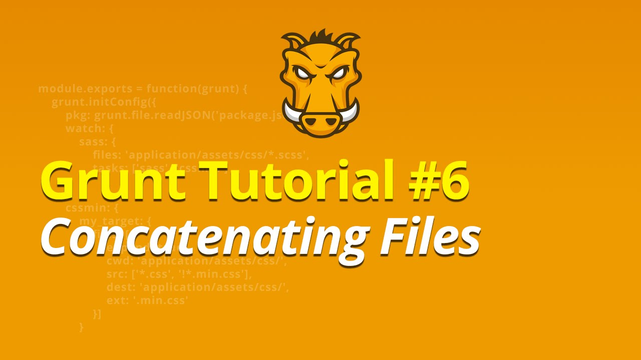 Grunt Tutorial - #6 - Concatenating Files