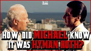 How did Michael know it was Hyman Roth?  Michael Corleone VS Hyman Roth
