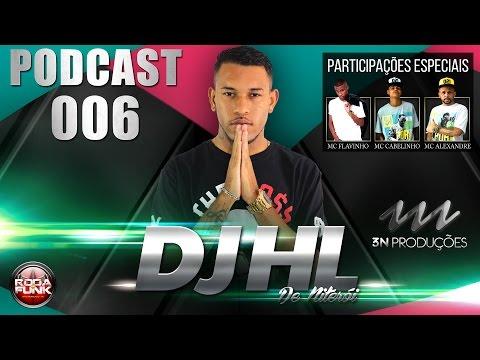 PODCAST 006 - DJ HL DE NITERÓI -  O REI DAS FININHAS