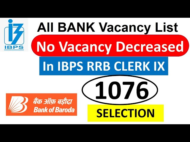 No Vacancy Reduced in IBPS RRB IX CLERK  - Bank of Baroda 1076 Selection
