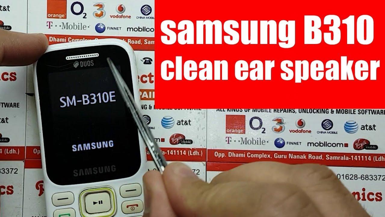 Samsung B310 Clean Ear Speaker Pardeep Electronics Youtube