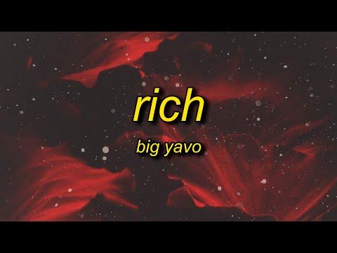 Download Big Yavo - Rich (Lyrics) | i need a rich bich scratch that need a thick bich