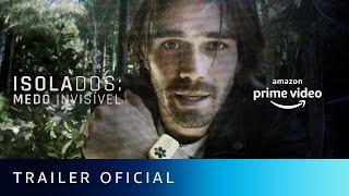 Isolados: Medo Invisível | Trailer Oficial | Amazon Prime Video