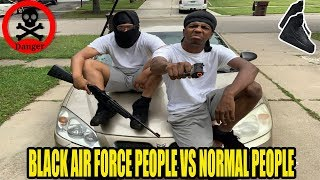 People With Black Air Forces Be Like (Black Air Force Activity pt 2)
