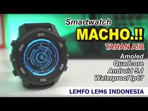 Smartwatch MACHO yang TAHAN AIR - Quadcore, Amoled - REVIEW LEMFO LEM 6 INDONESIA