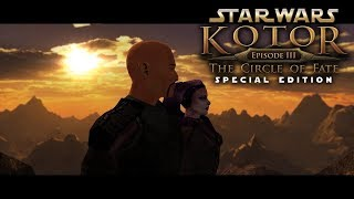 Star Wars Knights of the Old Republic: Episode 3: The Circle of Fate - Special Edition Full Movie