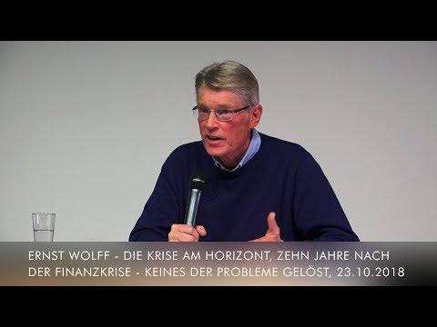 Ernst Wolff Die Krise am Horizont, Zehn Jahre nach der Finanzkrise-Keines der Probleme gelöst 23.10.