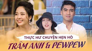 Thực hư chuyện Trâm Anh & PewPew hẹn hò ? | Hít hà Drama