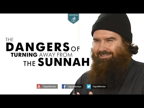 The Dangers of Turning away from the Sunnah - Abdur Raheem McCarthy