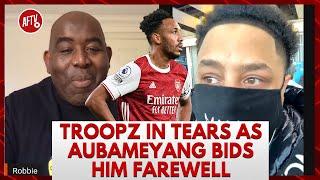 Troopz In Tears As Aubameyang Bids Him Farewell
