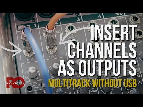 Insert Channels For Multitrack Output From An Audio Mixer