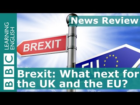 BBC News Review: Brexit - what next for the UK and the EU?