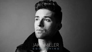 Repeat youtube video Jake Miller - Good Thing