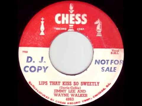 Jimmy Lee and Wayne Walker  - Lips That Kiss So Sweetly