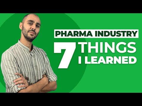 7 Things I learned in the pharmaceutical industry!