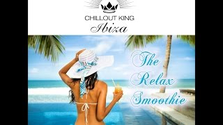 Various Artists - Chillout King Ibiza - The Relax Smoothie (Manifold Records) [Full Album]