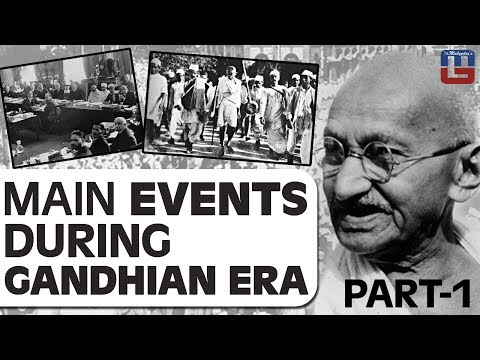 MAIN EVENTS DURING GANDHIAN ERA | PART 1 | GENERAL STUDIES | ALL COMPETITIVE EXAMS