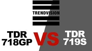 В чём же разница между TrendVision TDR-719S и TDR-718GP