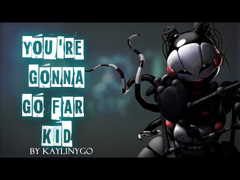 [SFM FNaF] You're Gonna Go Far Kid by The...
