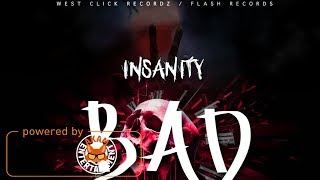 Insanity - Bad To The Bone [Bad To The Bone Riddim] February 2018