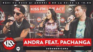 Andra feat. Pachanga - Sudamericana (Live @ Kiss FM)