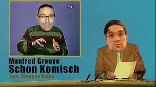 Manfred Groove feat. Stephan Sulke – Schon Komisch